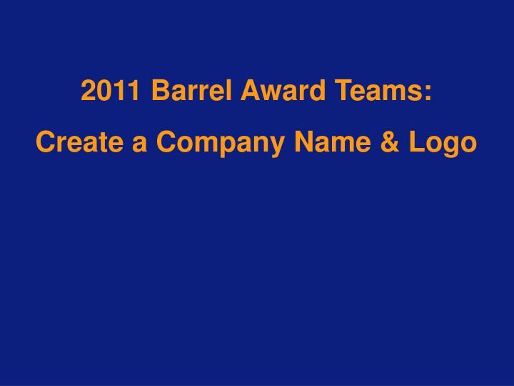 2011 Barrel Award Teams: