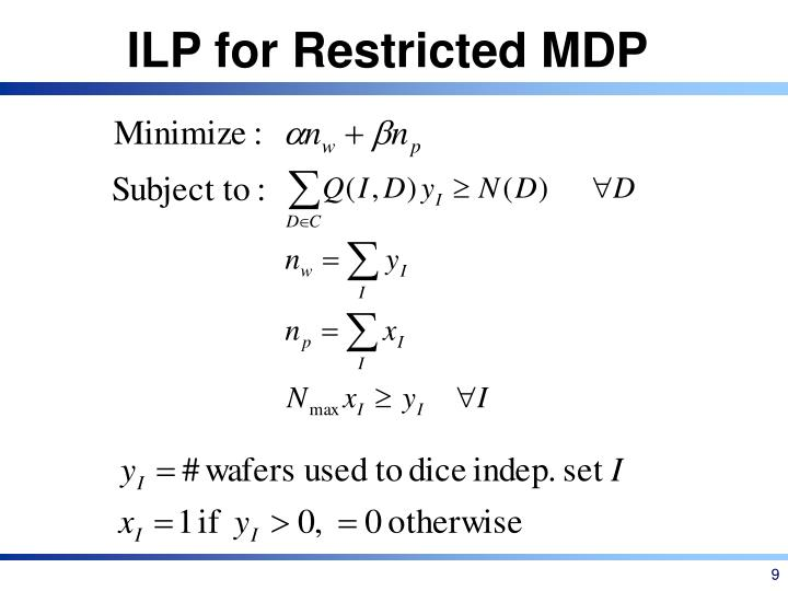 ILP for Restricted MDP
