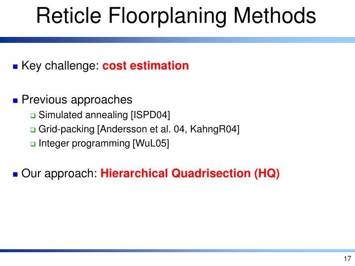 Reticle Floorplaning Methods