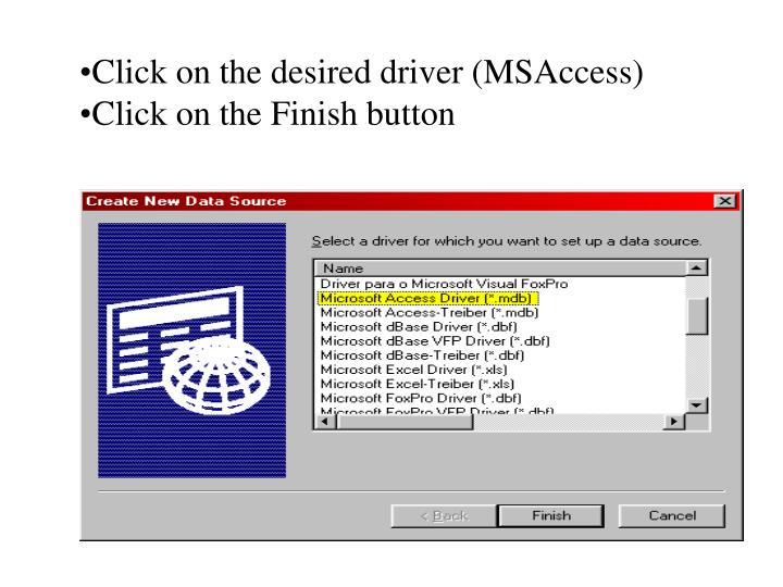 Click on the desired driver (MSAccess)