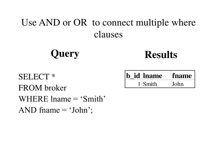 Use AND or OR  to connect multiple where clauses