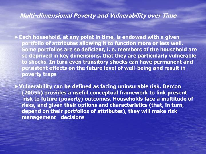 Multi-dimensional Poverty and Vulnerability over Time