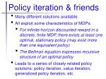 policy iteration friends