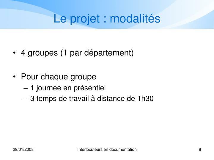 Le projet : modalités