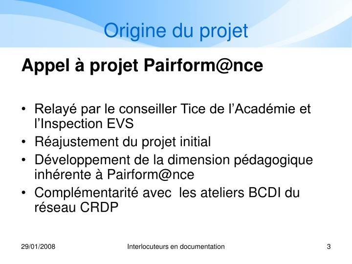 Origine du projet1