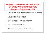 manufactured milk pricing based on manufactured products august september 2007