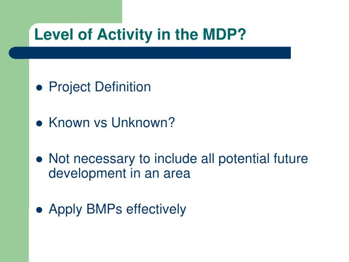 Level of Activity in the MDP?