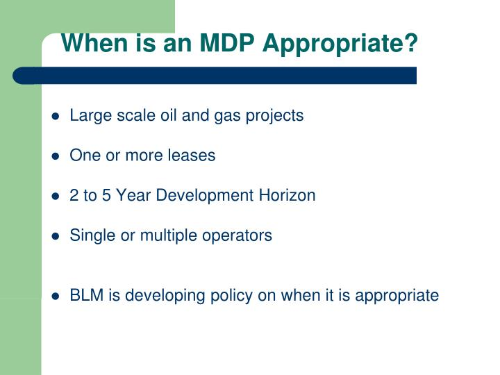 When is an mdp appropriate