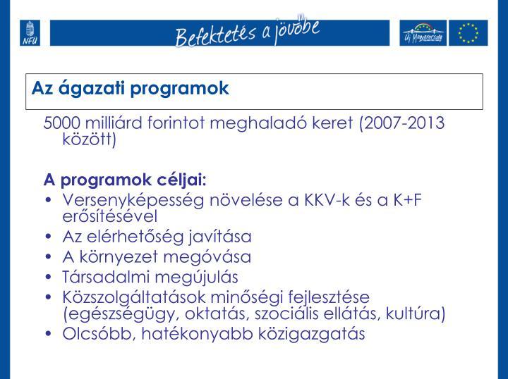 5000 milliárd forintot meghaladó keret (2007-2013 között)