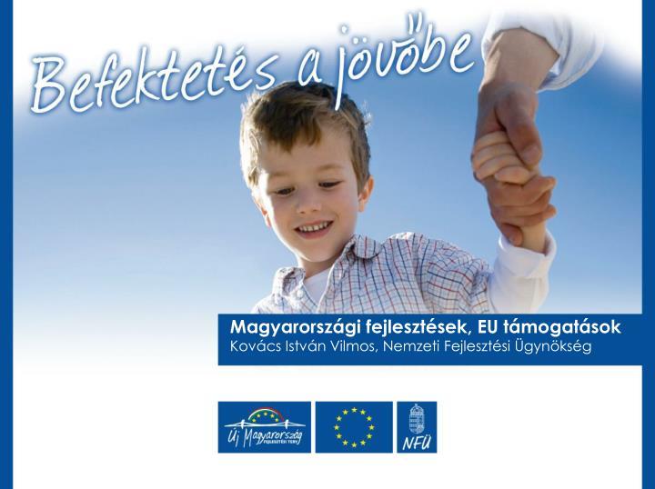 Magyarországi fejlesztések, EU támogatások