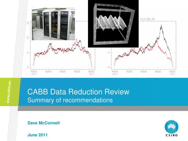 Cabb data reduction review summary of recommendations