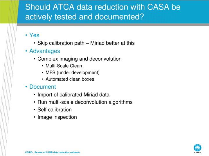 Should ATCA data reduction with CASA be actively tested and documented?