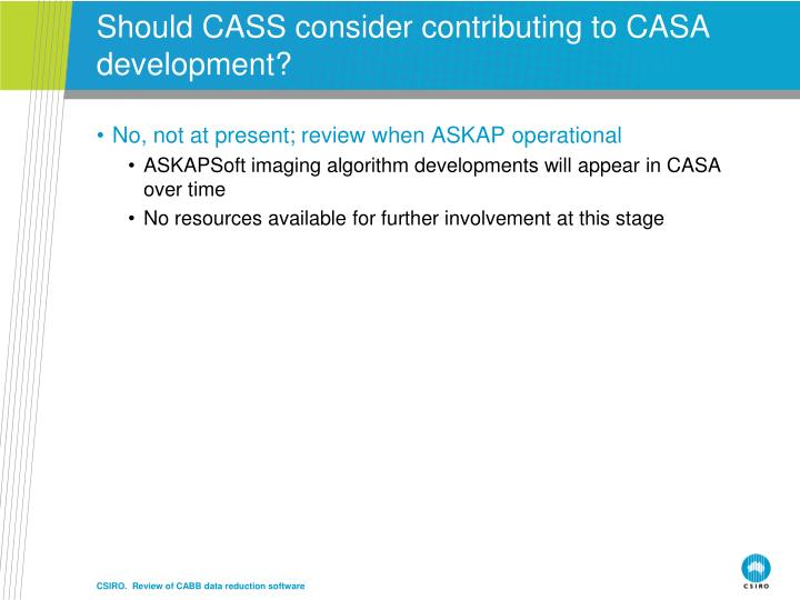 Should CASS consider contributing to CASA development?