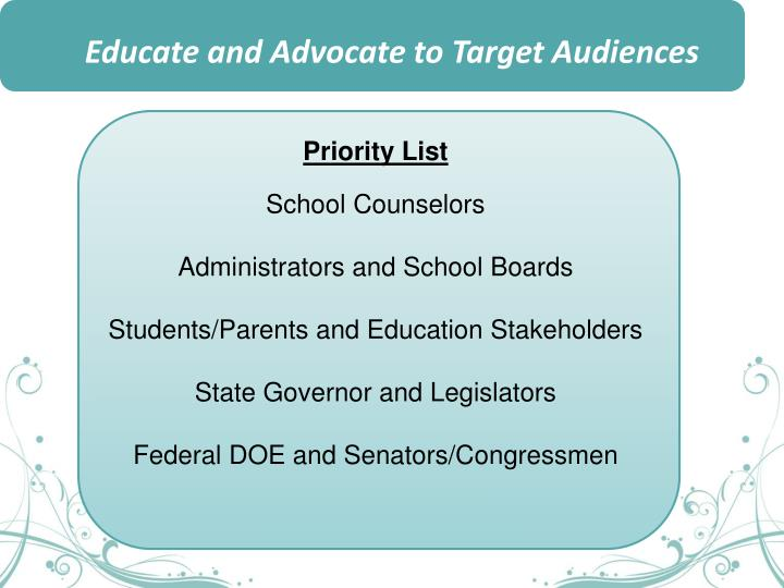 Educate and Advocate to Target Audiences