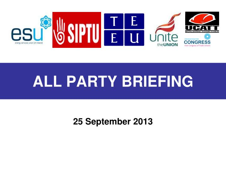 all party briefing n.