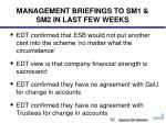 management briefings to sm1 sm2 in last few weeks