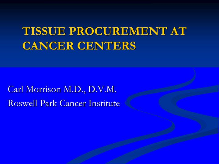 tissue procurement at cancer centers n.