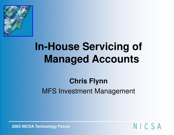 In-House Servicing of Managed Accounts