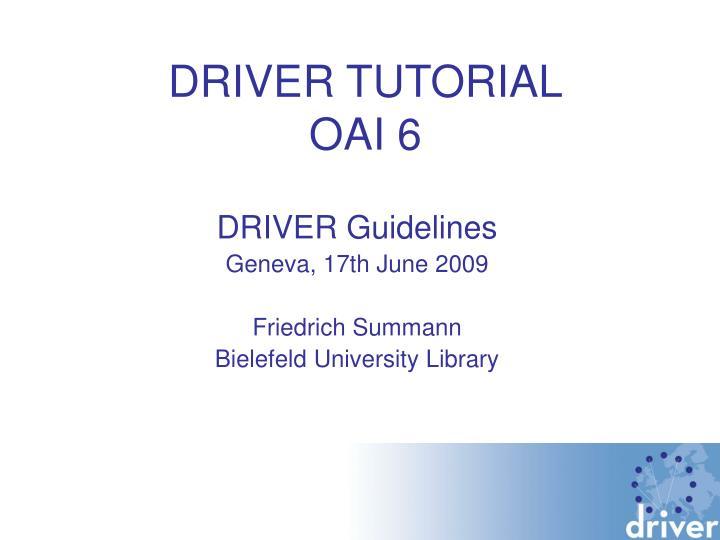 driver tutorial oai 6