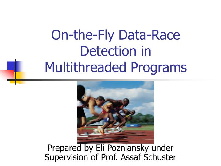 On the fly data race detection in multithreaded programs