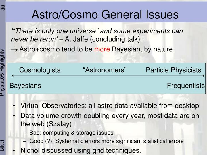 Cosmologists
