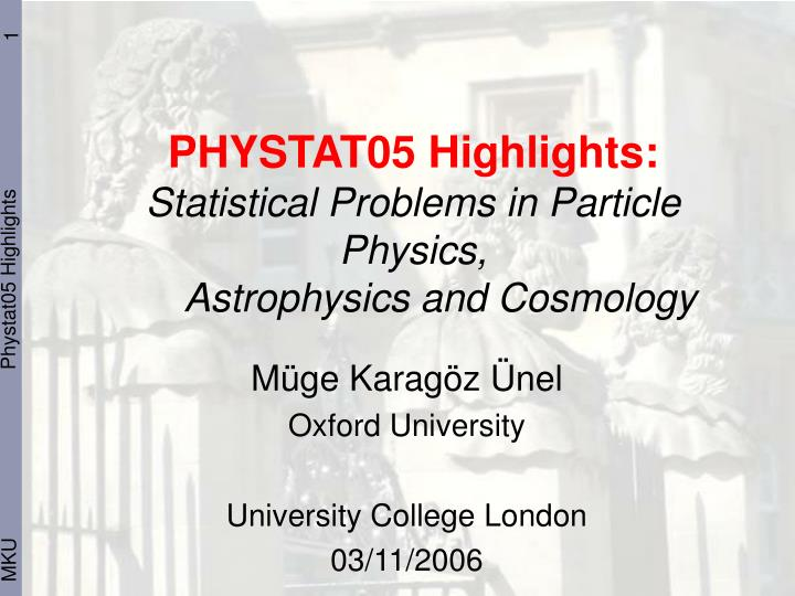Phystat05 highlights statistical problems in particle physics astrophysics and cosmology