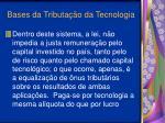 bases da tributa o da tecnologia17