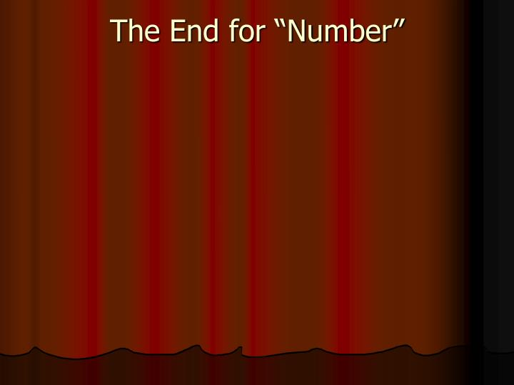 "The End for ""Number"""