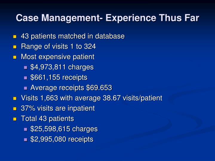 Case Management- Experience Thus Far