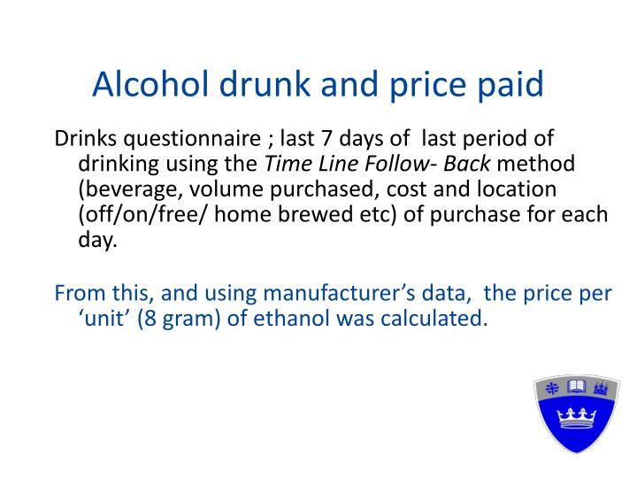 Alcohol drunk and price paid