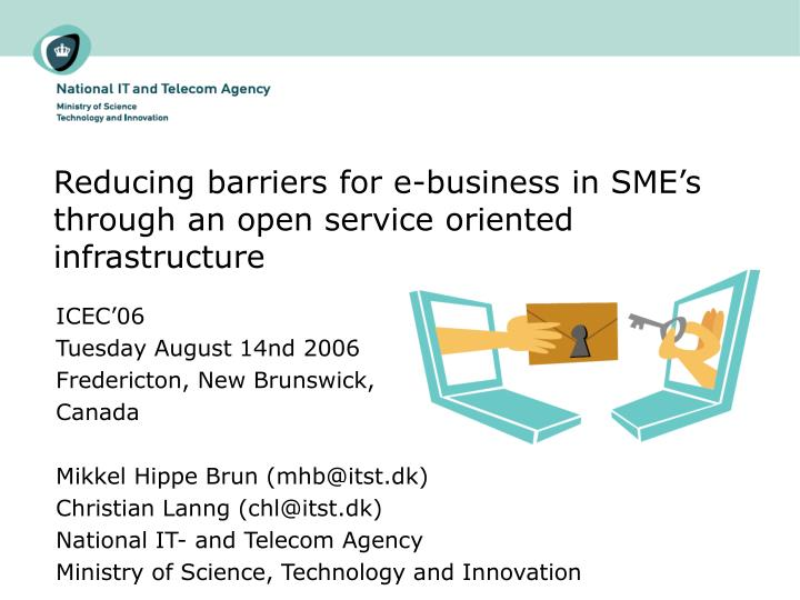 Reducing barriers for e business in sme s through an open service oriented infrastructure