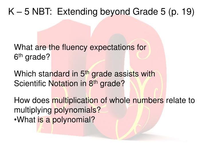 K – 5 NBT:  Extending beyond Grade 5 (p. 19)
