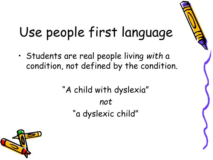 Use people first language