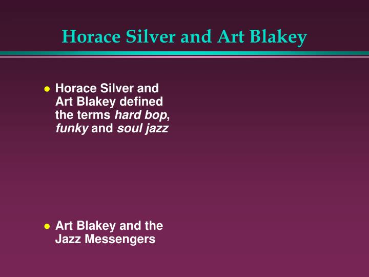 Horace Silver and Art Blakey