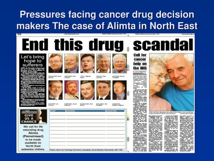 Pressures facing cancer drug decision makers The case of Alimta in North East