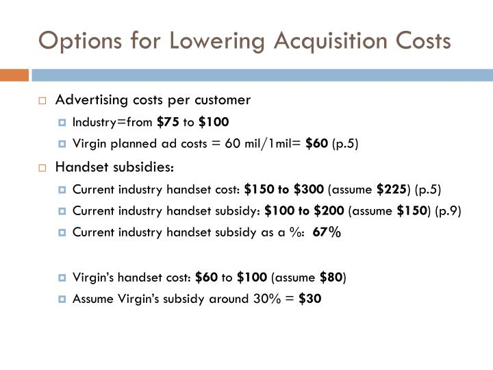 Options for Lowering Acquisition Costs