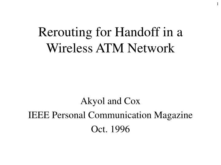 rerouting for handoff in a wireless atm network n.