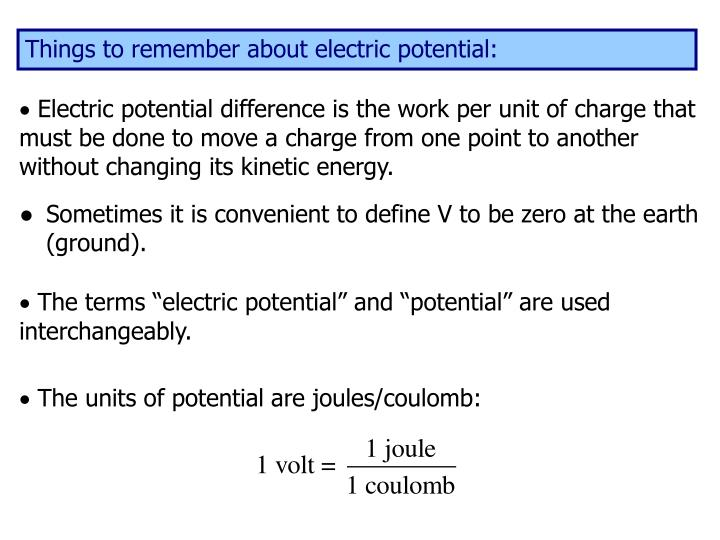 Things to remember about electric potential:
