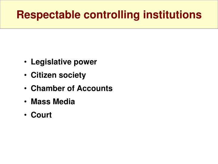 Respectable controlling institutions