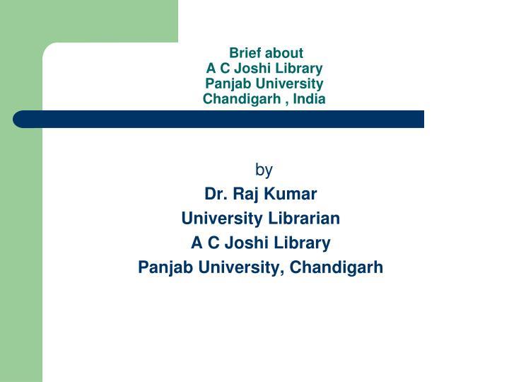 Brief about a c joshi library panjab university chandigarh india