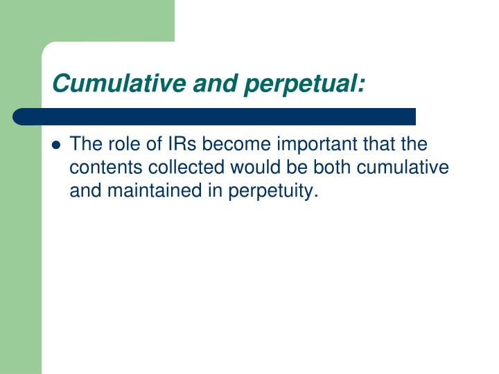 Cumulative and perpetual: