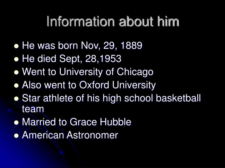 Information about him