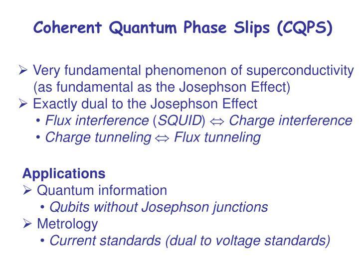 Coherent Quantum Phase Slips (CQPS)