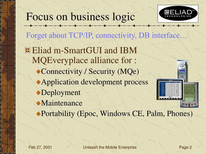 Focus on business logic