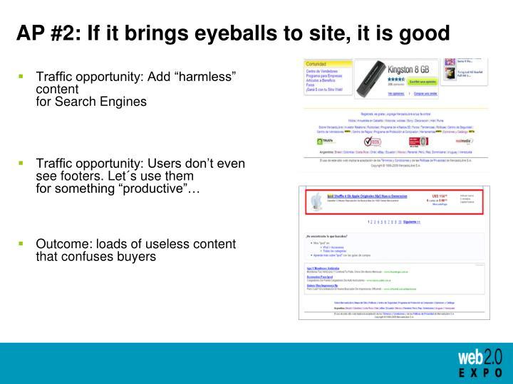 AP #2: If it brings eyeballs to site, it is good