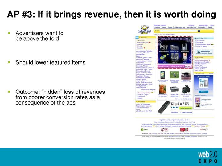 AP #3: If it brings revenue, then it is worth doing