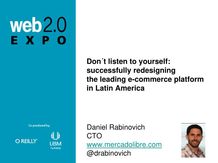 Don t listen to yourself successfully redesigning the leading e commerce platform in latin america