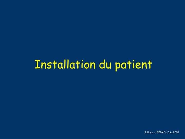 Installation du patient