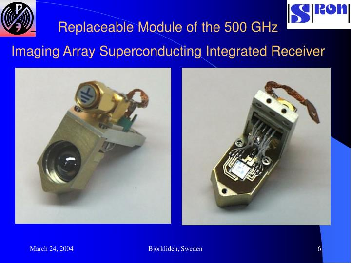 Replaceable Module of the 500 GHz