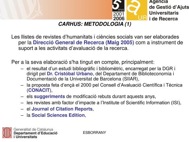 CARHUS: METODOLOGIA (1)